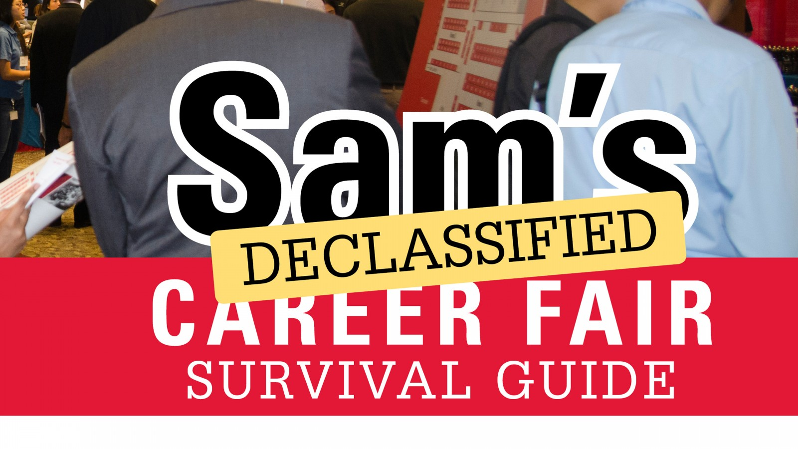 Sam's Declassified Career Fair Survival Guide