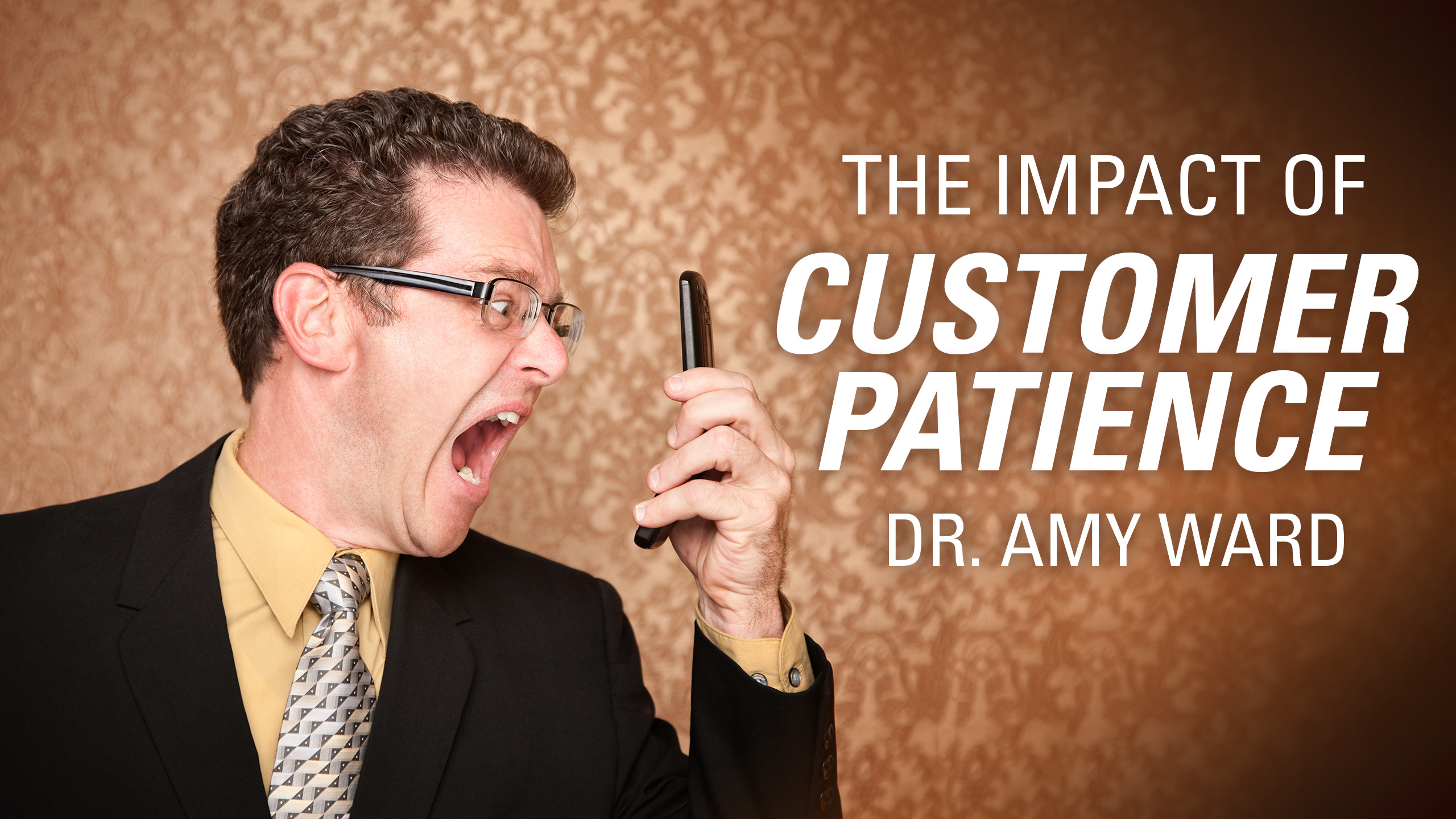 The Impact of Customer Patience | Dr. Amy Ward