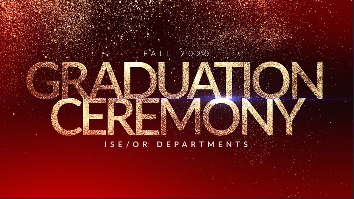 ISE Fall 2020 Graduation Ceremony