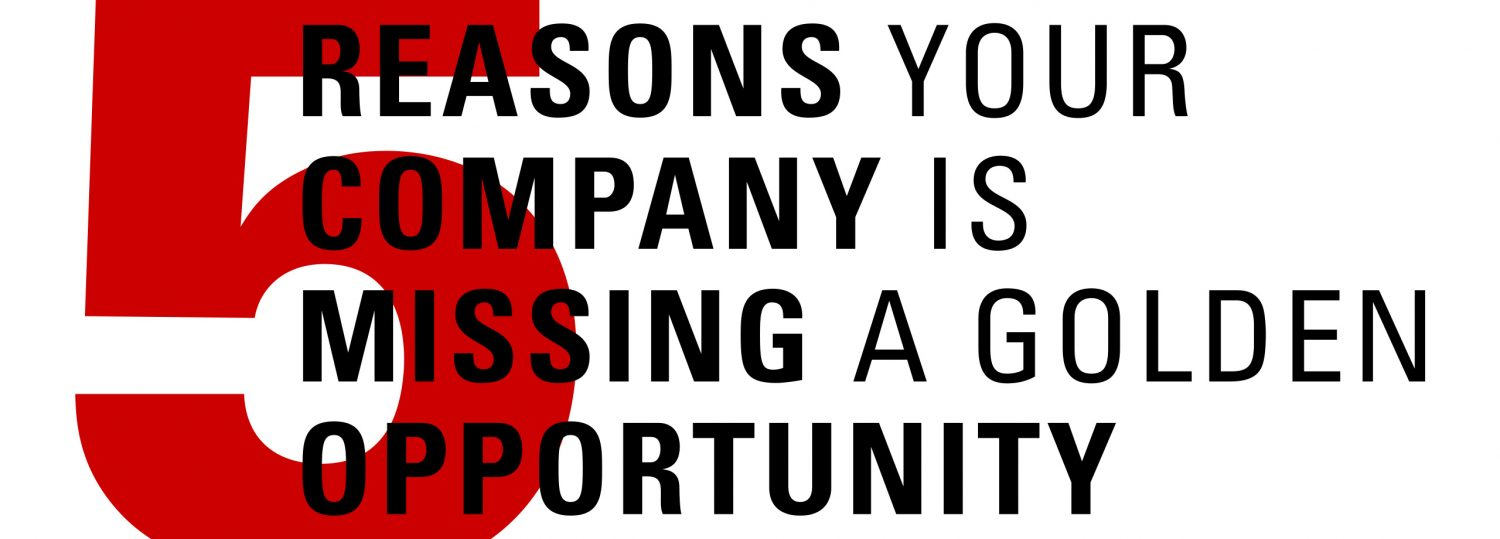 Five Reasons your Company is Missing a Golden Opportunity | NC State ISE | inGear Magazine